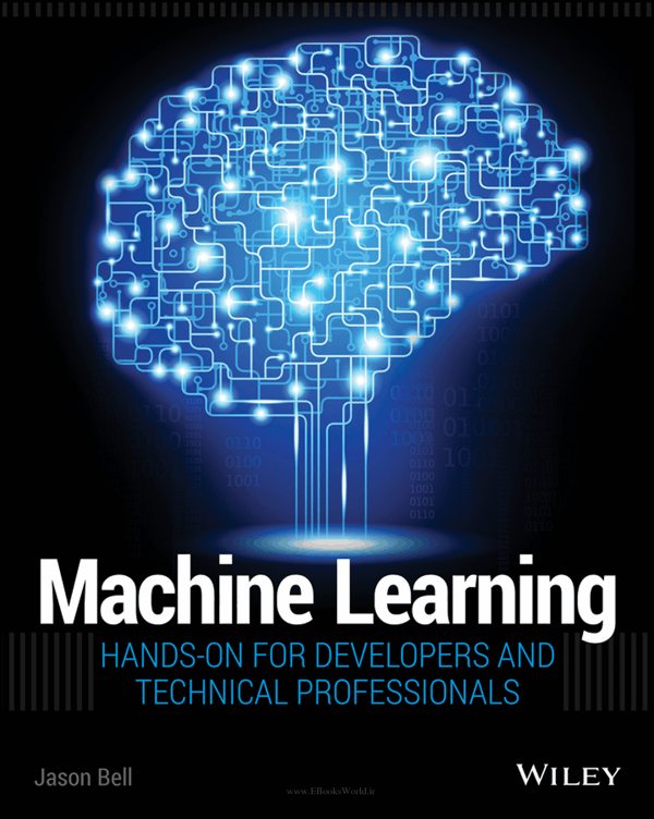 کتاب Machine Learning: Hands-On for Developers and Technical Professionals