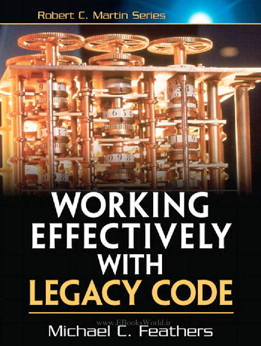 دانلود کتاب Working Effectively with Legacy Code